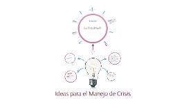 Ideas para el Manejo de Crisis