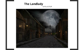 an analysis of the landlady Analysis of the landlady summary the landlady is about a young man named billy weaver who comes across a bed & breakfast billy goes inside, and is delighted to find that it reminds him of home.