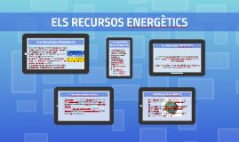 Copy of Copy of ELS RECURSOS ENERGÈTICS