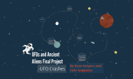 UFOs and Ancient Aliens Final Project