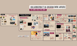 Collaboration et co-creation entre artistes de 1960 à nos jours - Partie 1