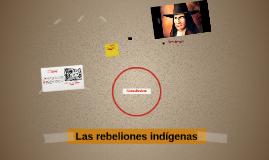 Las rebeliones indígenas