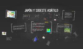 JAPÓN Y SUDESTE ASIÁTICO