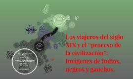 """Los viajeros del siglo XIX y el """"proceso de la civilización"""""""