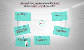 As condições que tornaram Portugal pioneiro nos Descobrime