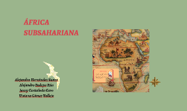 Copy of ÁFRICA SUBSAHARIANA