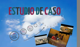 Copy of ESTUDIO DE CASO