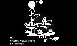 Creating Collaborative Partnerships