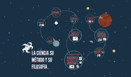 LA CIENCIA SU MÉTODO Y SU FILOSOFIA