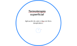 Copy of Termoterapia superficial