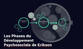 Les Phases du développement Phychosocials de Erikson