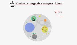 Copy of Kvalitativ uorganisk analyse i kjemi