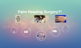 Palm Reading Surgery?!