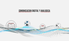 COMUNICACION DIGITAL Y ANALOGICA