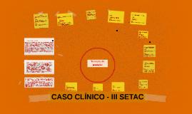 CASO CLÍNICO - III SETAC