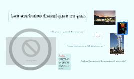 Copy of Les centrales thermiques au gaz.