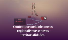 Contemporaneidade: novos regionalismos e novas territorialid