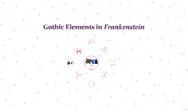 Gothic Elements in   Frankenstein