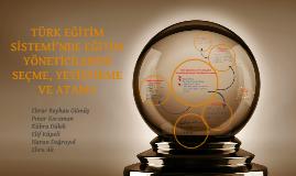 Copy of TÜRK EĞİTİM SİSTEMİ'NDE EĞİTİM YÖNETİCİLERİNİ