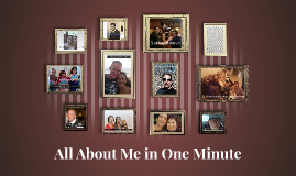All About Me in One Minute