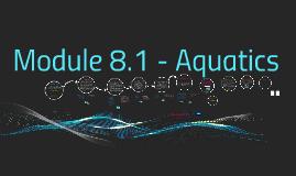 Copy of Module 8.1 - Aquatics