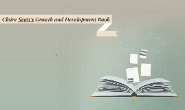 Claire Scott's Growth and Development Book