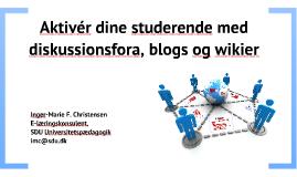 Aktivér dine studerende med diskussionsfora, blogs og wikier