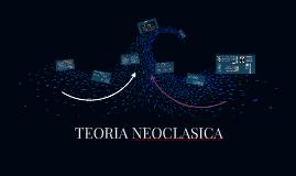 Copy of TEORIA NEOCLASICA