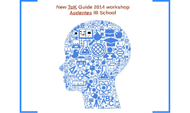 New ToK Guide 2014 - Audentes Workshop