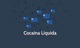 Cocaina Liquida