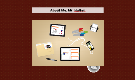 About Me: Mr. Holten