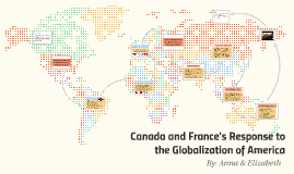 Canada and France's Response to the Globalization of America