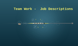 Team Work -  Job Descriptions