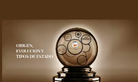 Copy of ORIGEN, EVOLUCION Y TIPOS DE ESTADO