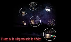 Copy of Etapas de la Independencia de México