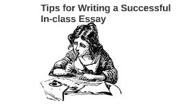 Tips for Writing a Successful In-class Essay
