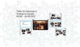 Copy of Taller de Liderazgo y Trabajo en Equipo UCSH -  26/05/2017