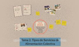 Tema 2. Tipos de Servicios de Alimentación Colectiva