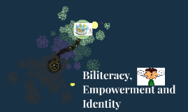 Biliteracy, Empowerment and Identity