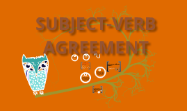Subject-Verb Agreement!