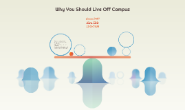 Why You Should Live Off Campus