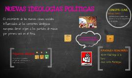 NUEVAS IDEOLOGÍAS POLÍTICAS :3 *-*