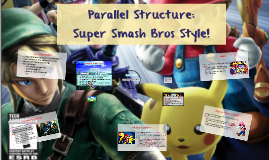 Parallel Structure: Super Smash Bros Style!