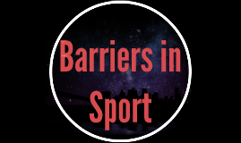 Copy of Barriers in Sport