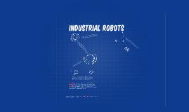 Copy of Industrial Robots