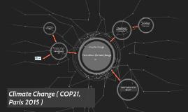 Climate Change ( COP21, Paris 2015 )