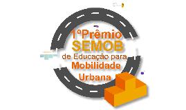 1º Prêmio SEMOB