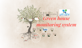 Copy of Green house monitoring system