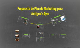Copy of Propuesta de Marketing Antiguas Gym