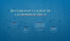 RENTABILIDAD Y CALIDAD DE LAS HIDROELECTRICAS
